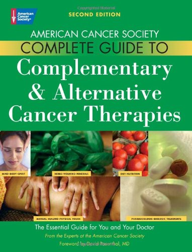 Compare Textbook Prices for American Cancer Society Complete Guide to Complementary &Alternative Cancer Therapies 2 Edition ISBN 9780944235713 by American Cancer Society,Rosenthal, David