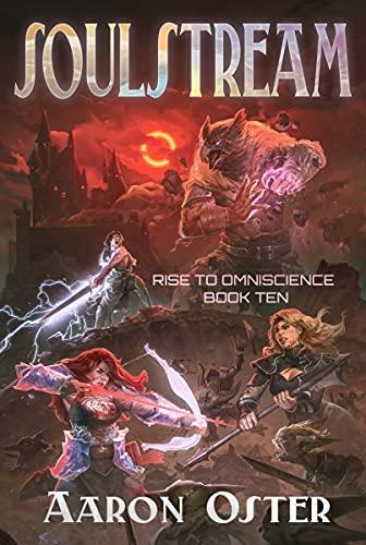 Soulstream (Rise To Omniscience Book 10)