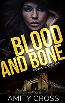 Blood and Bone: (Royal Blood #6) by [Amity Cross]