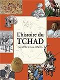 L'HISTOIRE DU TCHAD RACONTEE A NOS ENFANTS