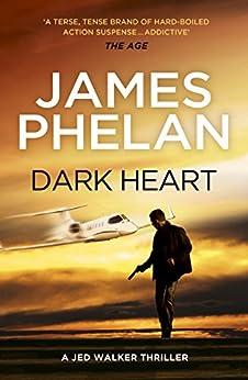 Dark Heart: The Jed Walker Series Book 4 by [James Phelan]