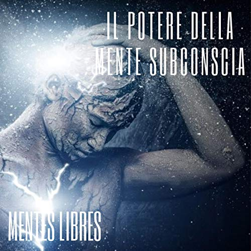 Il Potere Della Mente Subconscia [The Power of the Subconscious Mind] cover art