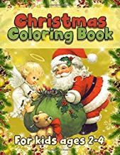 Christmas Coloring Book for Kids Ages 2-4: Funny Coloring Book with Cute Holiday Animals and Relaxing Christmas Scenes
