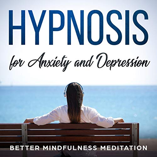 Hypnosis for Anxiety and Depression  By  cover art