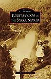 Powerhouses of the Sierra Nevada (CA) (Images of America)