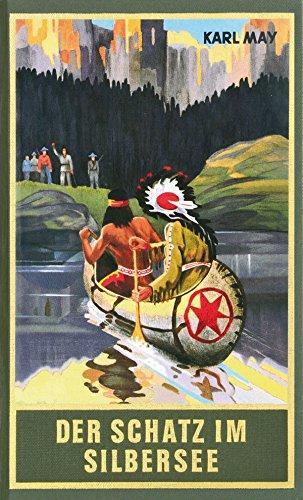 Der Schatz im Silbersee: Erzählung aus dem Wilden Westen, Band 36 der Gesammelten Werke (Karl Mays Gesammelte Werke)
