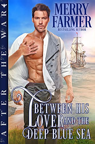 Between His Lover and the Deep Blue Sea (After the War Book 1) by [Merry Farmer]