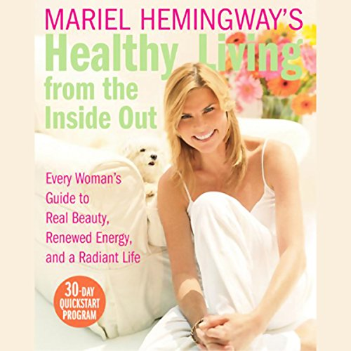 Mariel Hemingway's Healthy Living from the Inside Out audiobook cover art