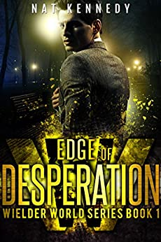 Edge of Desperation: Wielder World Book 1 by [Nat Kennedy]