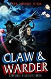 Seduction: CLAW & WARDER Episode 1