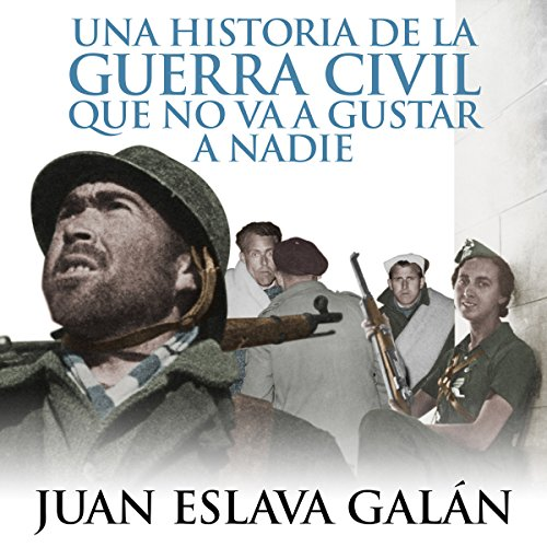 Una historia de la Guerra Civil que no va a gustar a nadie [A Civil War Story That No One Will Like] cover art