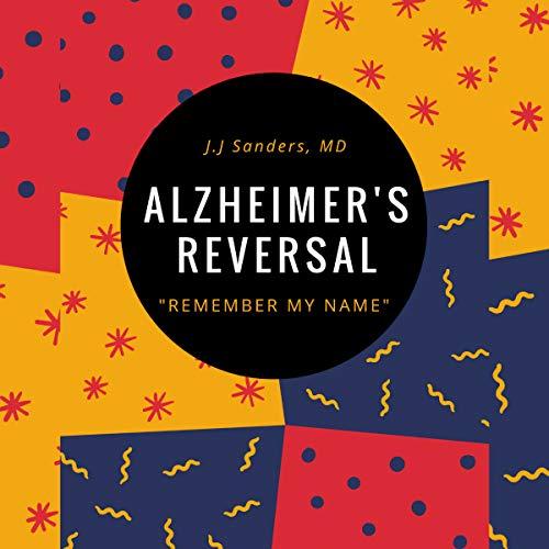 """Alzheimer's Reversal: """" Remember My Name """" Titelbild"""