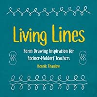 Living Lines: Form Drawing Inspiration for Steiner-waldorf Teachers