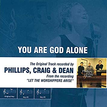 You Are God Alone (Performance Track)