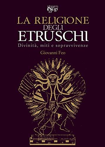 La religione degli Etruschi: Divinità, miti e sopravvivenze