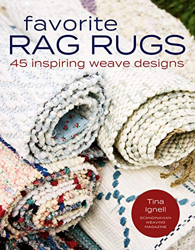 Compare Textbook Prices for Favorite Rag Rugs: 45 Inspiring Weave Designs Illustrated Edition ISBN 9781646010363 by Ignell, Tina