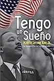 Tengo un sueño: Martin Luther King Jr. La biografía no autorizada.
