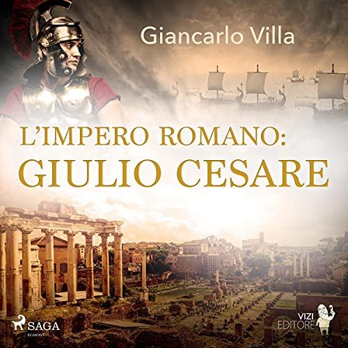 L'impero romano: Giulio Cesare copertina