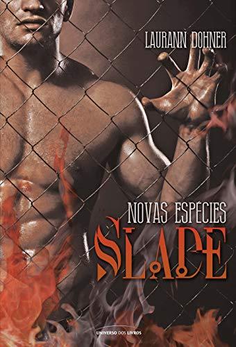 Slade: Novas Espécies