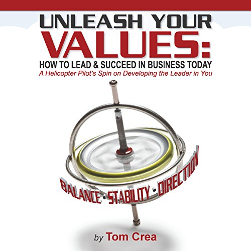 Unleash your Values: How to Lead and Succeed in Business Today audiobook cover art
