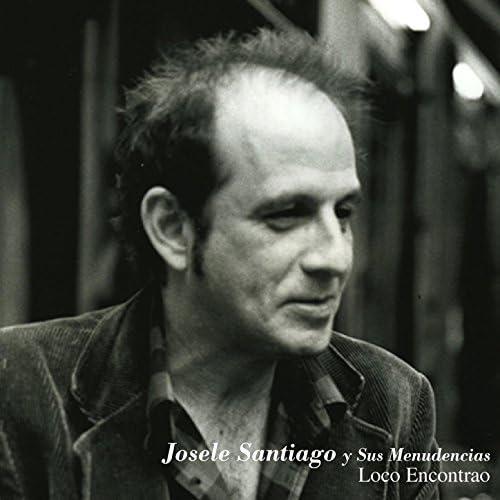 Josele Santiago feat. y sus Menudencias