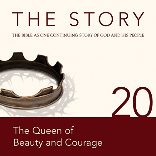 The Story Audio Bible - New International Version, NIV: Chapter 20 - The Queen of Beauty and Courage cover art