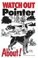 WATCH OUT Pointer アニメイラストサインボード:ポインター イギリス製 英語看板 Made in U.K [並行輸入品]