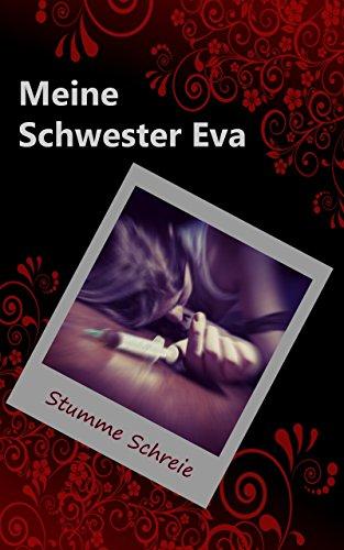 Meine Schwester Eva (6): Stumme Schreie
