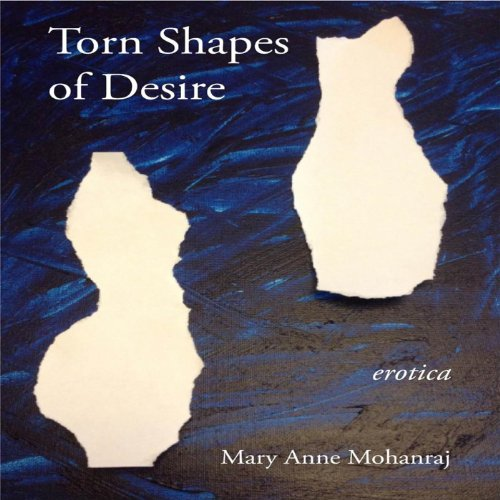 Torn Shapes of Desire Audiobook By Mary Anne Mohanraj cover art