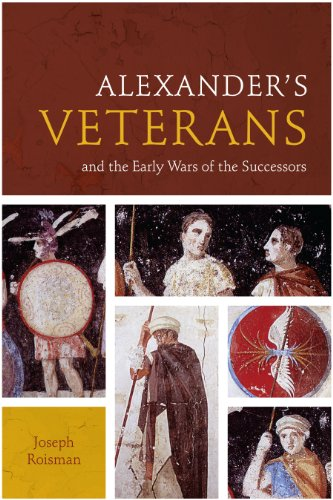 Alexander's Veterans and the Early Wars of the Successors (Fordyce W. Mitchel Memorial Lecture) (English Edition)