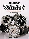 Guide des montres collector: De Audemars Piguet à Zénith