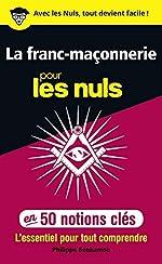 La franc-maçonnerie pour les Nuls en 50 notions clés de Philippe BENHAMOU