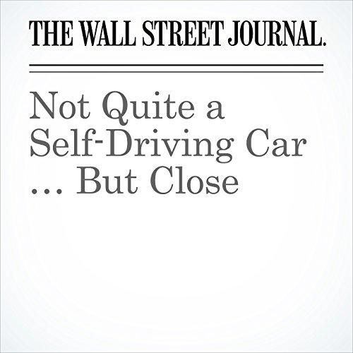 Not Quite a Self-Driving Car … But Close copertina