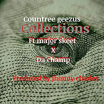 Collections (feat. Da Champ & Major Skeet)