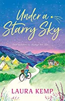Under a Starry Sky: A perfectly feel-good and uplifting story of second chances to escape with this summer 2020!