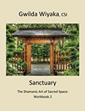 Sanctuary: The Shamanic Art of Sacred Space: Workbook 2 (Volume 2)
