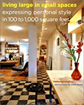 Living Large in Small Spaces: Expressing Personal Style in 100 to 1,000 Square Feet