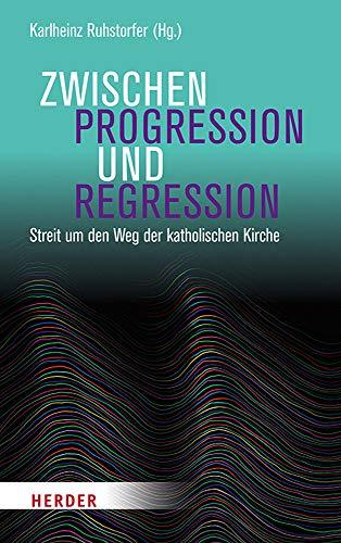Zwischen Progression und Regression: Streit um den Weg der katholischen Kirche
