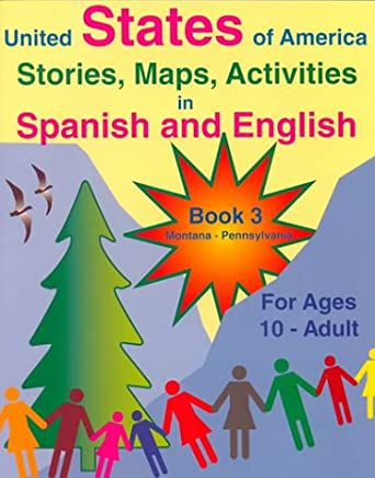 United States of America Stories, Maps, Activities in Spanish and English: For Ages 10-Adult : Montana - Pennsylvania: 3