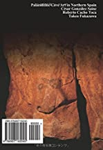 Palaeolithic Cave Paintings in Northern Spain, Catalog I: Cantabria  Color/Japanese Edition (Palaeolithic Arts in Northern Spain) (Volume 2)