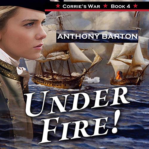 Under Fire!: Duel and Danger!     Corrie's War, Book 4              By:                                                                                                                                 Anthony Barton                               Narrated by:                                                                                                                                 Heidi Gregory                      Length: 1 hr and 34 mins     Not rated yet     Overall 0.0