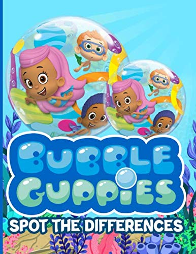 Bubble Guppies Spot The Difference: Bubble Guppies Relaxing Activity Spot-the-Differences Books For Adults