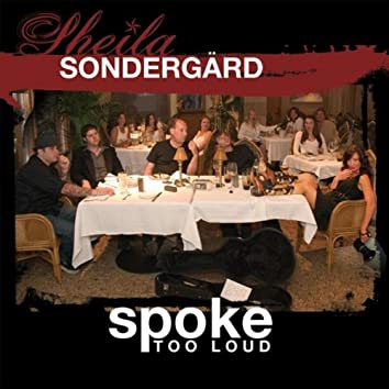 Spoke Too Loud