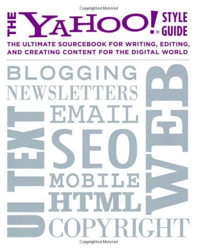 The Yahoo! Style Guide: The Ultimate Sourcebook for...