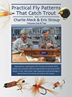 Practical Fly Patterns That Catch Trout With Charlie Meck & Eric Stroup, Volumes 1 & 2