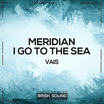 Meridian / I Go To The Sea