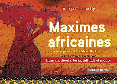 Africké maximá: Populárna a nezvyčajná múdrosť vydania Burkina Faso, vydanie francúzsko-dioula-bissa-fulfuldé-mooré