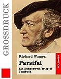 Parsifal (Großdruck): Ein Bühnenweihfestspiel