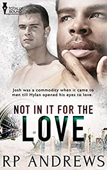 Not In It For The Love by [RP Andrews]