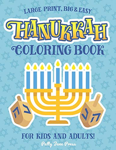 Hanukkah Coloring Book For Kids And Adults: Large Print, Big And Easy: A Jewish Holiday Gift For Kids of All Ages (Hanukkah Coloring Books)